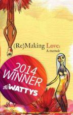 (Re)Making Love: a memoir by maryltabor