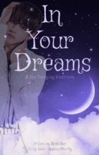 In Your Dreams by Avid_Rdr