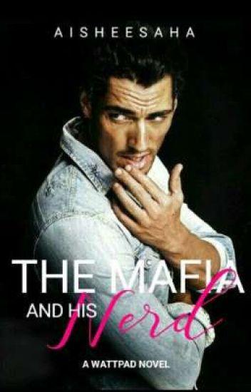The Mafia and his Nerd