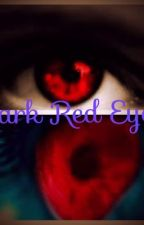 Dark Red Eyes (Bad Boy 3) by nazlistory11