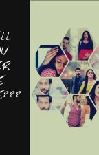 Will You Ever Be Mine???  (Shivika Ff ) by Fenil234