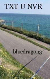 TXT U NVR by bluedragon3