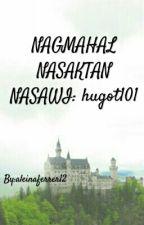 NAGMAHAL NASAKTAN NASAWI: hugot101 by aleinuh12