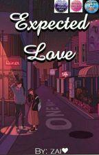Expected Love (ON-GOING) by ZairaMaePanganiban6
