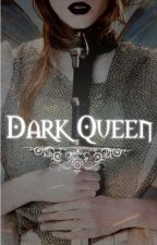 Dark Queen: The Cybelline Prophecies by dramatictealeaves