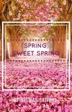 Spring, Sweet Spring by Srijoni175