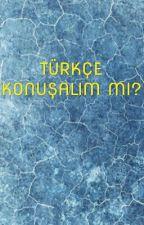Türkçe Konuşalım mı? by SelverUurlu