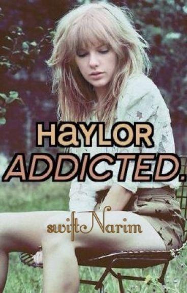 ADDICTED ( haylor ).