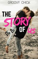 The Story Of Us by -GroovyChick-