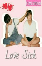 Love Sick (VKOOK) TWOSHOOT ✔ by Kiminyoon