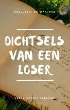 Dichtsels van een loser by Jesse-Spruit-Bleeker