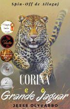 Corina E O Grande Jaguar {CONCLUÍDO} by Olyvarbo