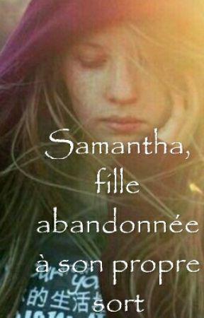 Samantha, fille abandonnée à son propre sort by Janice_VF