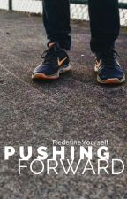 Pushing Forward by RedefineYourself