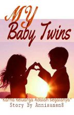 My Baby Twins (COMPLETED) by Annisansn8