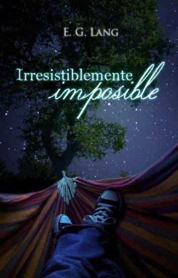 Irresistiblemente Imposible