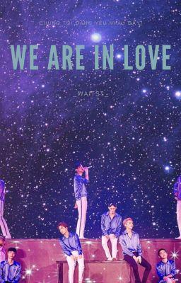 [CHANBAEK-SULAY-XIUCHEN-KAISOO] We Are In Love - Ver. EXO Couples 엑 소- Hoàn