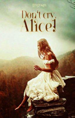 Alice, đừng khóc!