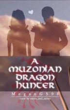 A Muzonian Dragon Hunter by MeganGS98