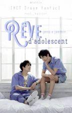 [✓] [NCT Dream] [Jeno x Jaemin] Rêve d'adolescent by kaiiserngu2910