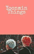 Yoonmin things|eng. ver. by jainklyne