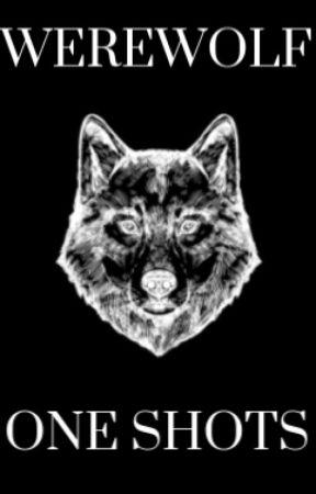 Werewolf One Shots by JoyEme