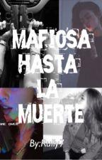 †MAFIOSA HASTA LA MUERTE† by Rully7