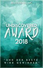 Undiscoverd Award 2018 *close* by bestfriends_MC