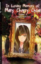 In Loving Memory Of Mary Cherry Chua: volume 1 and 2 (Published Under VIVA PSICOM) by AngelPortea