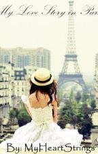 My Love Story in Paris by MyHeartStrings