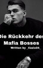 Die Rückkehr des Mafia Bosses by tina_izz_da