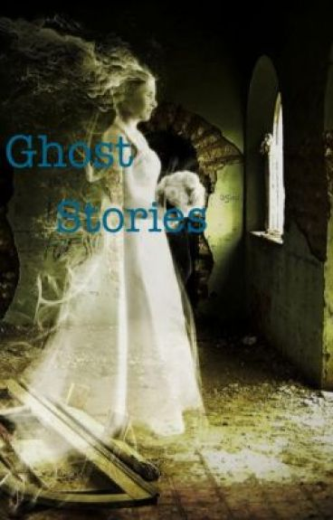 Ghost Stories by BGDDfan