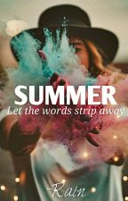 Summer: Let The Words Strip Away by Rain210497