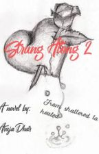 Strung Along 2 : From shattered to healed by arujadhar