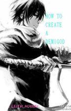 How To Create A Demigod (Yatori fanfic) by RISUU_HOSEKI
