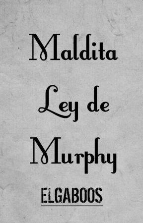Maldita ley de Murphy. by elgaboos
