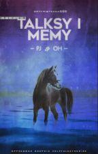 Talksy i memy - PJ  i OH ✔ by optymistkaaa555