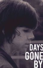 Days Gone By (a Carl Grimes Fan Fiction) by 12b28t