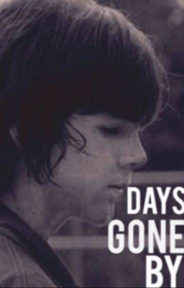Days Gone By (a Carl Grimes Fan Fiction)