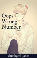 Opps Wrong Number (Texting) COMPLETED by chubbyeol_jones