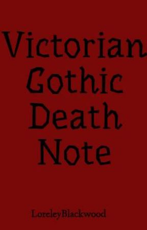 Victorian Gothic Death Note by LoreleyBlackwood
