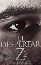 El Despertar Z 2 by JosueCastrillon