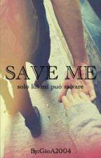 Save Me by GioA2004