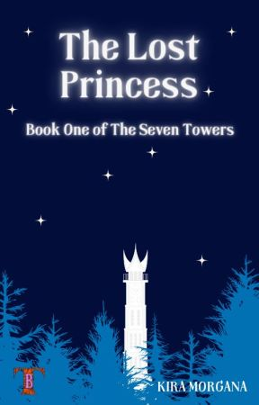 The Seven Towers : The Lost Princess by MandyWard
