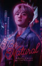 be natural ; graphic book.  by TAEWSUGAR
