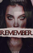 Remember |2ª temporada| by loveugreeneye