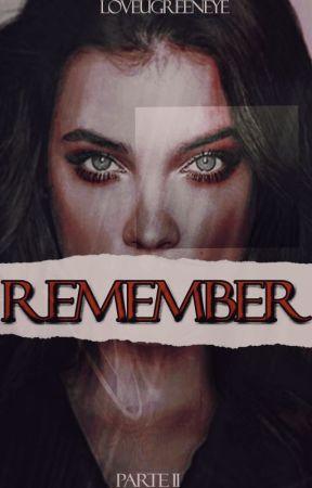 Remember  2ª temporada  by loveugreeneye