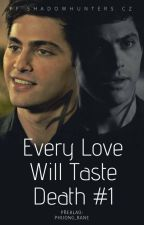 Every Love Will Taste Death #1 | FF Malec CZ by phuong_bane