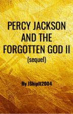 PERCY JACKSON AND THE FORGOTTEN GOD II (sequel)   By IShipIt2004 by IShipIt2004