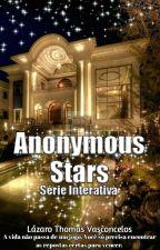 Anonymous Stars - Série Interativa [EM EXIBIÇÃO] by LazaroTVasconcelos